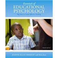 Essentials of Educational Psychology Big Ideas to Guide Effective Teaching, Enhanced Pearson eText with Loose-Leaf Version -- Access Card Package by Ormrod, Jeanne Ellis, 9780133830835