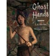 Ghost Hands by Barron, T. A.; Low, William, 9780399250835