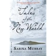 Tales of the New World Stories by Murray, Sabina, 9780802170835
