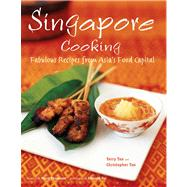 Singapore Cooking : Fabulous Recipes from Asia's Food Capital at Biggerbooks.com