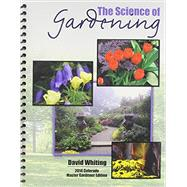 The Science of Gardening by Whiting, David E., 9781465240835