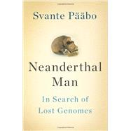 Neanderthal Man: In Search of Lost Genomes by Paabo, Svante, 9780465020836