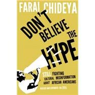 Don't Believe the Hype by Chideya, Farai, 9781620970836