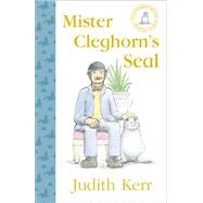 Mister Cleghorn's Seal by Kerr, Judith, 9780008170837