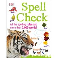 Spell Check by Dorling Kindersley, Inc., 9781465450838