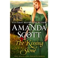 The Kissing Stone by Scott, Amanda, 9781504050838