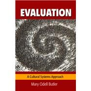 Evaluation: A Cultural Systems Approach by Butler,Mary Odell, 9781629580838