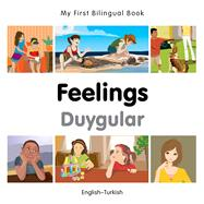 Feelings/ Duygular: English-Turkish by Milet Publishing; San Bortecin, Hakan (CON), 9781785080838