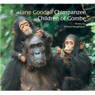 The Chimpanzee Children of Gombe by Goodall, Jane, Ph.d; Neugebauer, Michael, 9789888240838