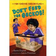 Don't Feed the Geckos! by English, Karen; Freeman, Laura, 9780544810839