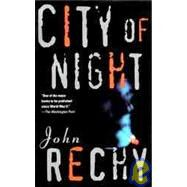 City of Night by Rechy, John, 9780802130839