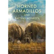 Horned Armadillos and Rafting Monkeys by Croft, Darin A.; Simeonovski, Velizar, 9780253020840