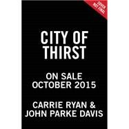 City of Thirst by Ryan, Carrie; Davis, John Parke, 9780316240840