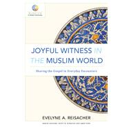 Joyful Witness in the Muslim World by Reisacher, Evelyne A., 9780801030840