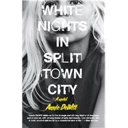 White Nights in Split Town City by Dewitt, Annie, 9780991360840