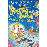 Rag, Tag and Bobtail and Other Magical Stories by Blyton, Enid; George, Hannah, 9781509810840