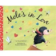Mole's in Love by Bedford, David, 9781589250840