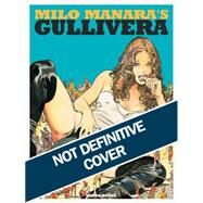 Milo Manara's Gullivera by Manara, Milo, 9781594650840