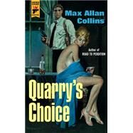 Quarry's Choice by Collins, Max Allan, 9781783290840