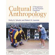 Cultural Anthropology A Perspective on the Human Condition by Schultz, Emily A.; Lavenda, Robert H., 9780199350841