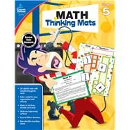 Math Thinking Mats, Grade 5 by Carson-Dellosa Publishing Company, Inc., 9781483830841