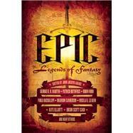 Epic Legends of Fantasy by Adams, John Joseph; Martin, George R R; Rothfuss, Patrick; Hobb, Robin; Bacigalupi, Paolo, 9781616960841