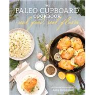 The Paleo Cupboard Cookbook by Densmore, Amy, 9781628600841