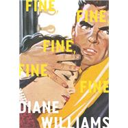 Fine, Fine, Fine, Fine, Fine by Williams, Diane, 9781940450841