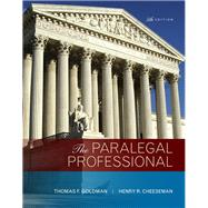 The Paralegal Professional by Goldman, Thomas F.; Cheeseman, Henry R., 9780134130842