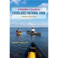 A Paddler's Guide to Everglades National Park by Molloy, Johnny, 9780813060842