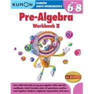 Pre-Algebra Workbook II: Grades 6-8 by , 9781935800842