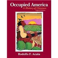 Occupied America A History of Chicanos by Acuna, Rodolfo F., 9780205880843