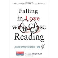 Falling in Love With Close Reading: Lessons for Analyzing Texts - and Life by Lehman, Christopher; Roberts, Kate; Miller, Donalyn, 9780325050843