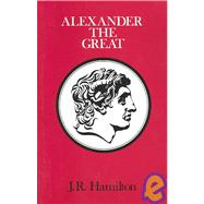 Alexander the Great by Hamilton, J. R., 9780822960843