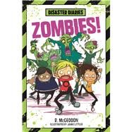 Disaster Diaries: Zombies! by McGeddon, R.; McGeddon, R., 9781250090843