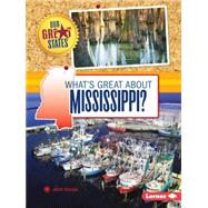 What's Great About Mississippi? by Yasuda, Anita, 9781467760843