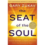 The Seat of the Soul 25th Anniversary Edition by Zukav, Gary, 9781476740843