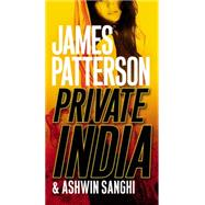 Private India by Patterson, James; Sanghi, Ashwin, 9781455560844