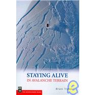 Staying Alive in Avalanche Terrain by Tremper, Bruce, 9781594850844