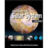 An Introduction to the Solar System by Rothery, David A.; McBride, Neil; Gilmour, Iain; Anand, Mahesh; Bland, Philip A., 9781108430845