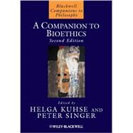 A Companion to Bioethics by Kuhse, Helga; Singer, Peter, 9781444350845