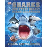Sharks and Other Deadly Ocean Creatures Visual Encyclopedia by Dorling Kindersley, Inc., 9781465450845