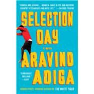 Selection Day by Adiga, Aravind, 9781501150845
