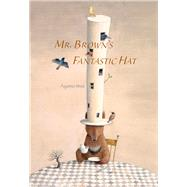 Mr. Brown's Fantastic Hat by Imai, Ayano, 9789888240845