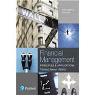 Financial Management Principles and Applications Plus MyFinanceLab with Pearson eText -- Access Card Package by Titman, Sheridan; Keown, Arthur J., 9780134640846