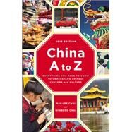 China a to Z: Everything You Need to Know to Understand Chinese Customs and Culture by Chai, May-Lee; Chai, Winberg, 9780142180846