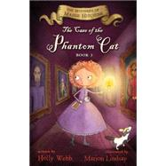 The Case of the Phantom Cat by Webb, Holly; Lindsay, Marion, 9780544810846