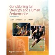 Conditioning for Strength and Human Performance by Chandler, T. Jeff; Brown, Lee E., 9781451100846