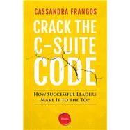 Crack the C-suite Code by Frangos, Cassandra, 9781613630846