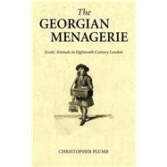 The Georgian Menagerie by Plumb, Christopher, 9781784530846